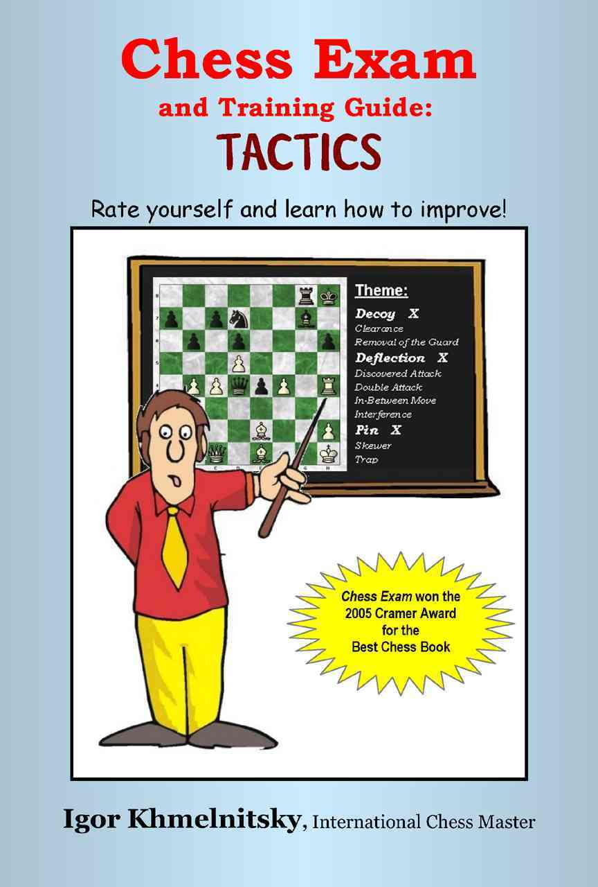 Chess Exam and Training Guide: Tactics By Khmelnitsky, igor